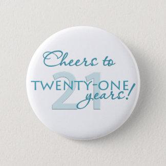 Cheers to 21 years! 6 cm round badge