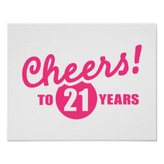 Cheers to 21 years birthday posters