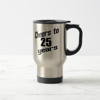 Cheers to 25 years stainless steel travel mug