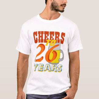 Cheers To 26 Years Beer Happy Birthday T-Shirt