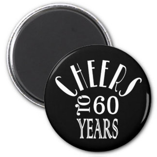 Cheers to 60 Years or Any Age Birthday Gift Black 6 Cm Round Magnet