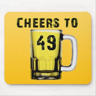 Cheers to Fourty Nine Birthday Mousepad