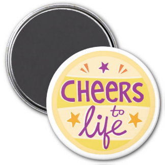 Cheers To Life Magnet