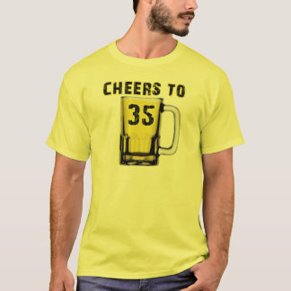 Cheers to Thirty Five. Birthday T-Shirt