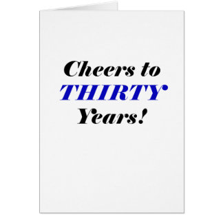 Cheers to Thirty Years Greeting Card