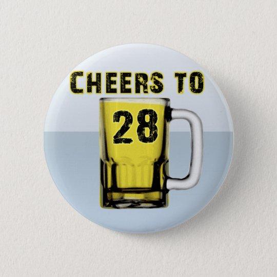 Cheers to Twenty Eight. Birthday 6 Cm Round Badge