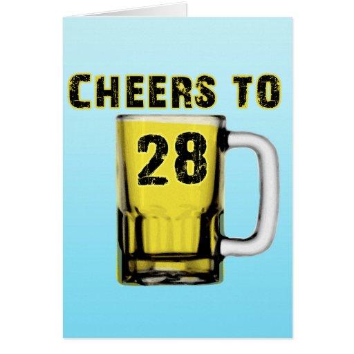 Cheers to Twenty Eight. Birthday Greeting Cards