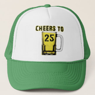 Cheers to Twenty Five. Birthday Trucker Hat
