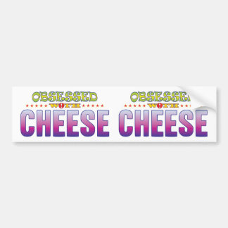 Cheese 2 Obsessed Bumper Sticker