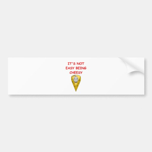 cheese bumper stickers