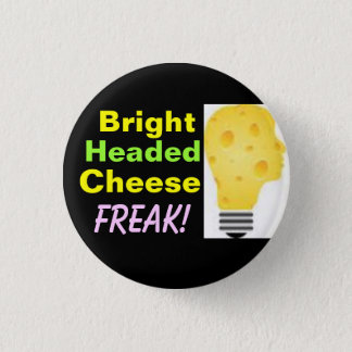 Cheese Freak ! 3 Cm Round Badge