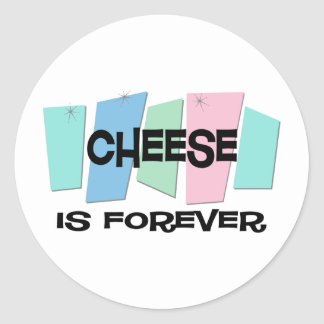 Cheese Is Forever Round Sticker