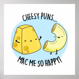 Christmas Cheese Puns.Cheese Puns Mac Me So Happy Cute Mac And Cheese Pu Poster