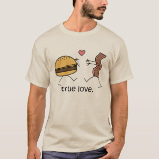 "Cheeseburger and Bacon ""True Love"" Shirt (Light)"