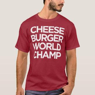 Cheeseburger World Champ T-Shirt