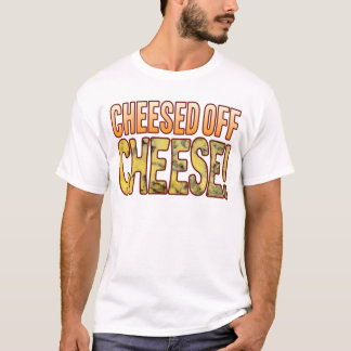 Cheesed Off Blue Cheese T-Shirt