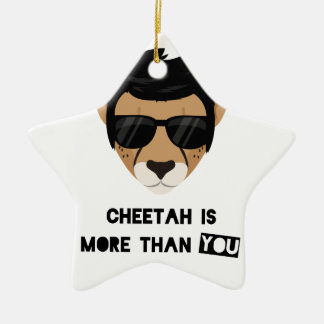 CHEETAH IS MORE THAN YOU CERAMIC STAR DECORATION