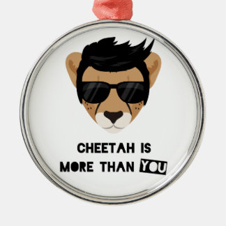 CHEETAH IS MORE THAN YOU CHRISTMAS ORNAMENT