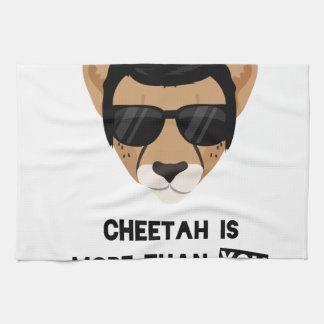 CHEETAH IS MORE THAN YOU TEA TOWEL