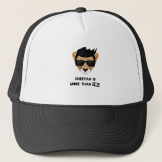 CHEETAH IS MORE THAN YOU TRUCKER HAT