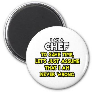 Chef .. Assume I Am Never Wrong 6 Cm Round Magnet