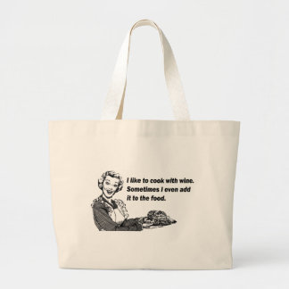 Chef & Cook Humor - Cooking with Wine Large Tote Bag