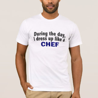 Chef During The Day T-Shirt