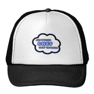 Chef .. Livin' The Dream Hats