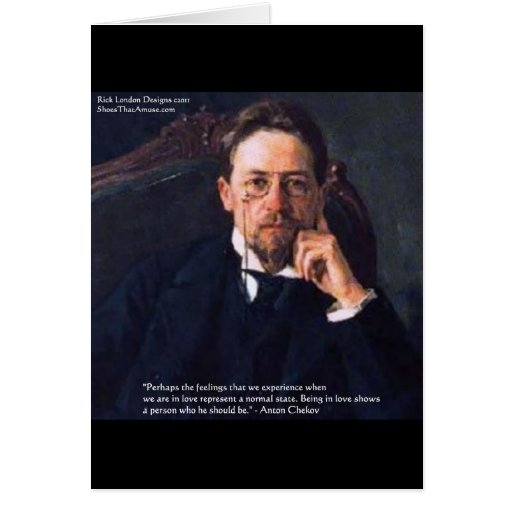 "Chekhov ""Love Normal State"" Quote Gifts Tees Cards Greeting Card"
