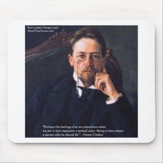 "Chekhov ""Love Normal State"" Quote Gifts Tees Cards Mouse Pad"