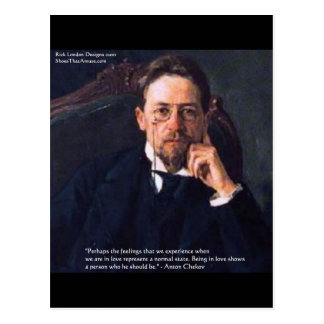 "Chekhov ""Love Normal State"" Quote Gifts Tees Cards Postcard"