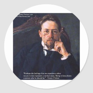 "Chekhov ""Love Normal State"" Quote Gifts Tees Cards Round Sticker"