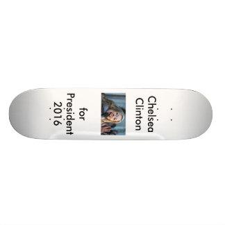 Chelsea for President 2016 Skateboard