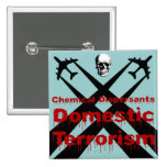 Chemical Dispersants are Domestic Terrorism 15 Cm Square Badge