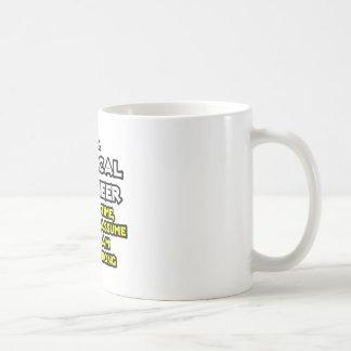 Chemical Engineer...Assume I Am Never Wrong Basic White Mug