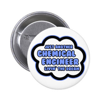 Chemical Engineer Livin The Dream Pinback Button