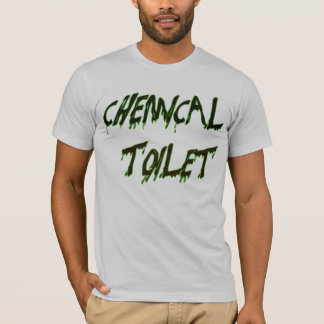 CHEMICAL TOILET T-Shirt