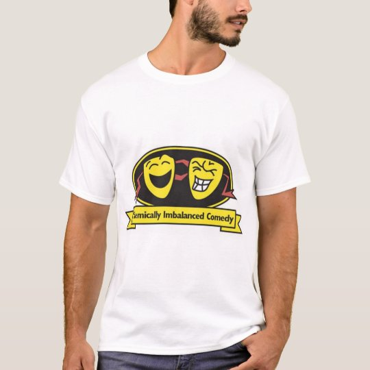 Chemically Imbalanced Comedy  T-Shirt