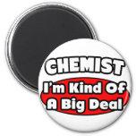 Chemist...Big Deal 6 Cm Round Magnet
