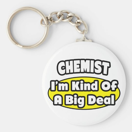 Chemist = Kind of a Big Deal Basic Round Button Key Ring