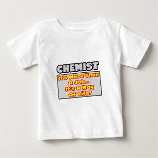 Chemist...More Than Job, Way of Life Baby T-Shirt