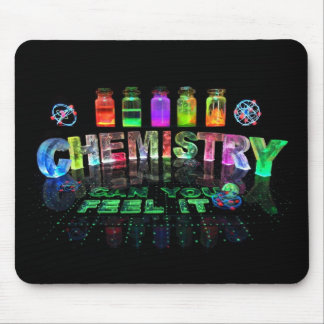 Chemistry - Can You Feel It? Mouse Pad