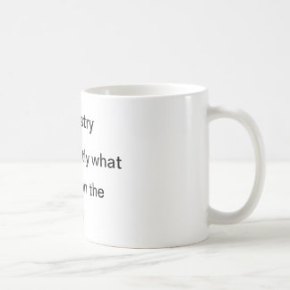 Chemistry does exactly what it says coffee mug