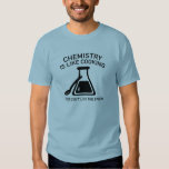 Chemistry Is Like Cooking Shirts