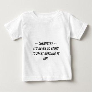 ~ Chemistry ~, It's never to earlyto start nerd... Baby T-Shirt
