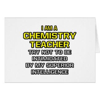 Chemistry Teacher...Superior Intelligence Greeting Card