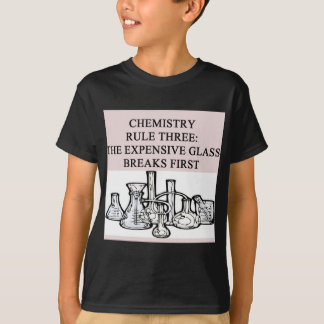 chemistry: the epensive glass breaks first T-Shirt