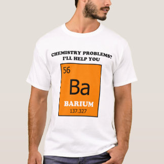 Chemistry Tutor Barium Pun T-Shirt