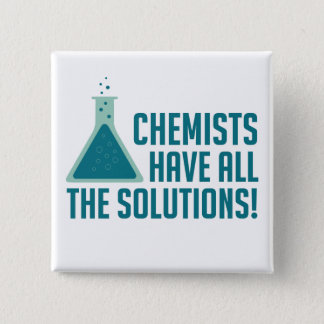 Chemists Have All The Solutions 15 Cm Square Badge