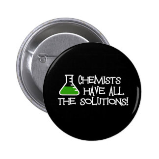 Chemists Have All The Solutions 6 Cm Round Badge